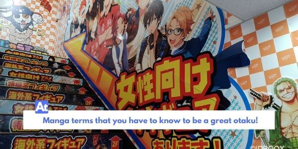 40 Manga terms and words you should know to be a great otaku!