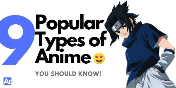 9 Popular Types of Anime You Should Know!