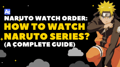 Naruto watch order: How to watch Naruto series? (A Complete Guide)